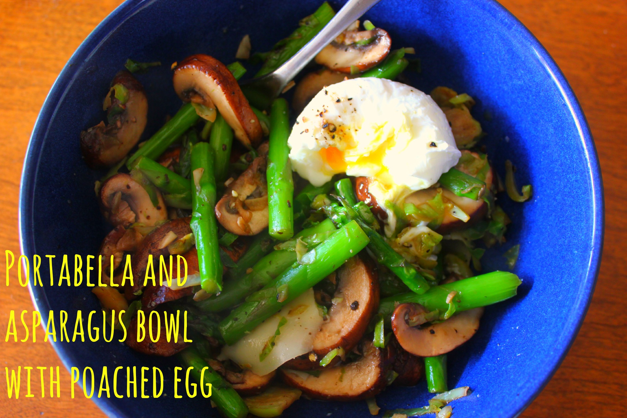 Portabella and Asparagus Bowl with Poached Egg